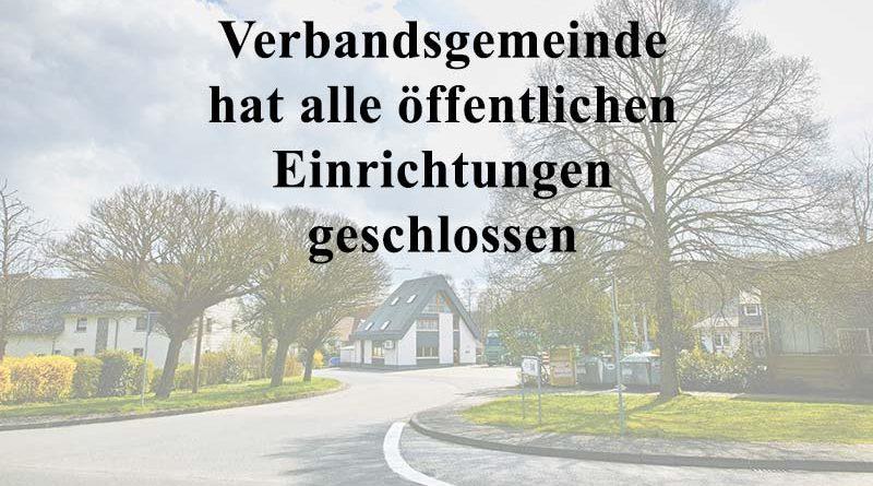 Verbandsgemeinde hat alle öffentlichen Einrichtungen geschlossen